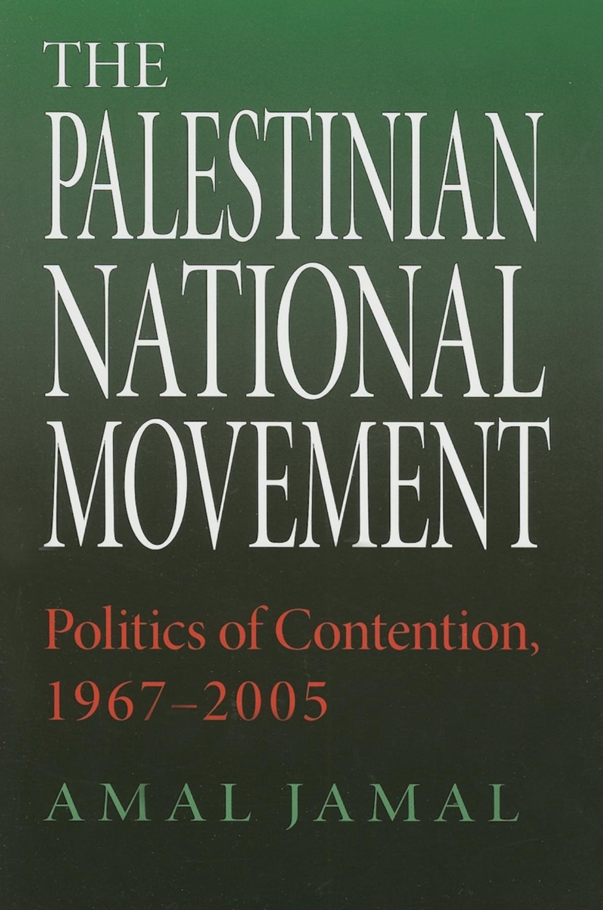 The Palestinian National Movement: Politics of Contention, 1967-2005 (Indiana Series in Middle East Studies) ebook
