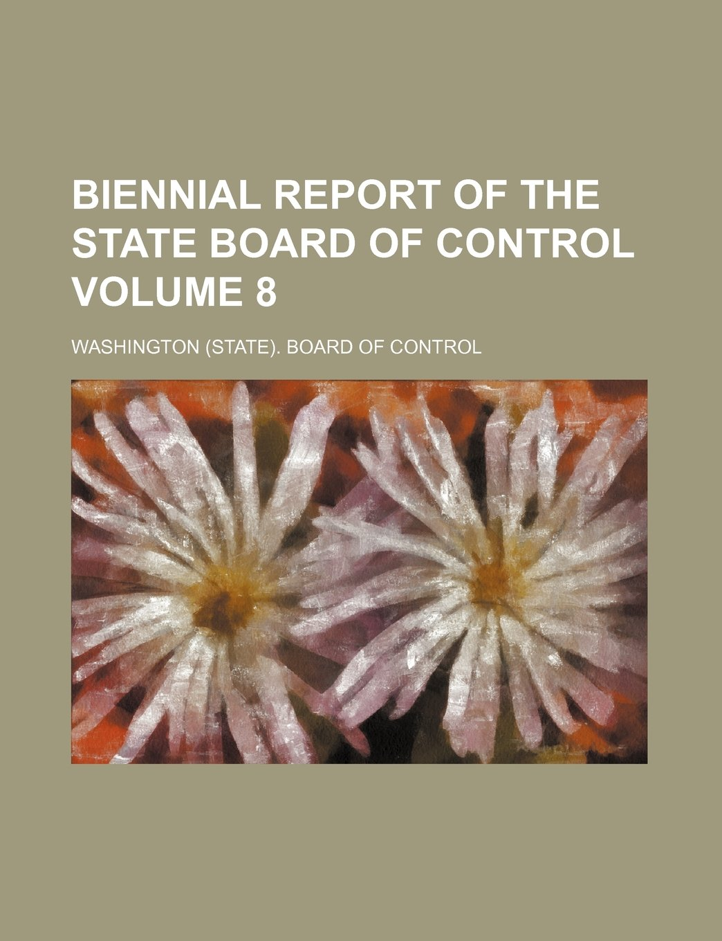 Download Biennial Report of the State Board of Control Volume 8 pdf epub
