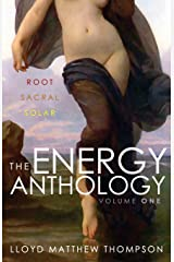 The Energy Anthology, Volume One: Root, Sacral, Solar Paperback