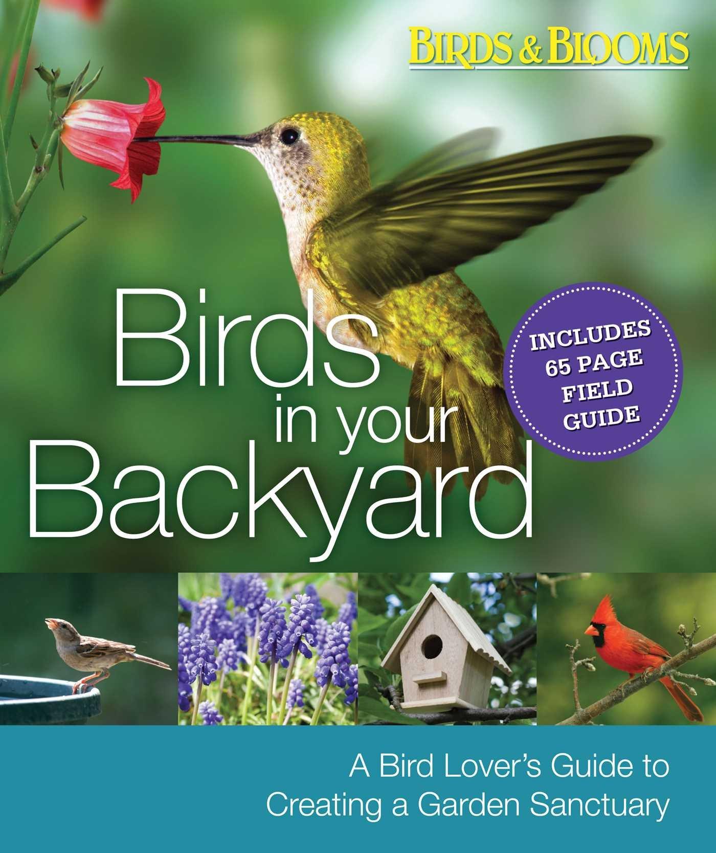 birds in your backyard a bird lover u0027s guide to creating a garden