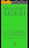 La sindrome di Eustachio: Storia italiana delle scoperte dimenticate