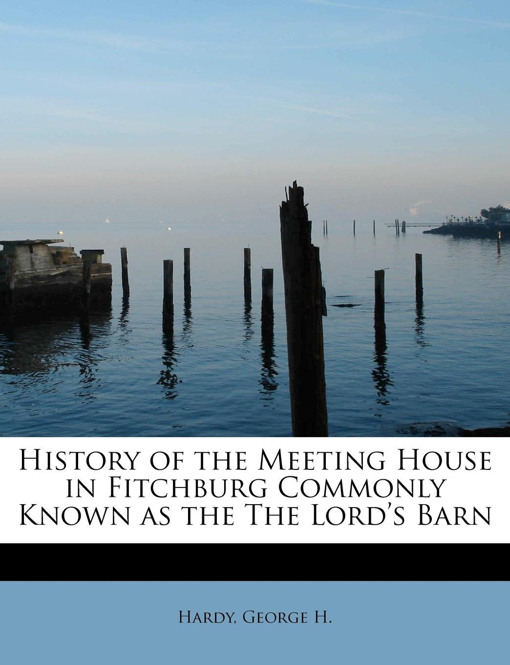 History of the Meeting House in Fitchburg Commonly Known as the The Lord's Barn pdf