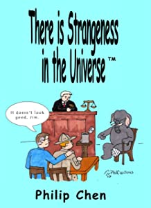 There is Strangeness in the Universe (Volume 1)
