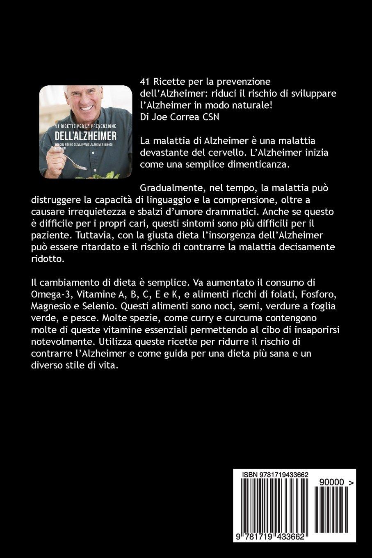 41 Ricette per la prevenzione dellAlzheimer: Riduci il rischio di sviluppare lAlzheimer in modo naturale! (Italian Edition): Joe Correa CSN: ...