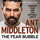 The Fear Bubble: Harness Fear and Live Without Limits [Unabridged Edition]