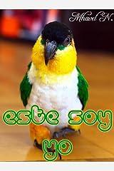 Este soy yo: Historia de un loro (Spanish Edition) Kindle Edition