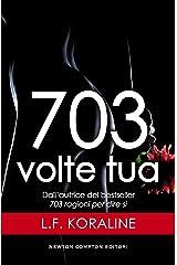 703 volte tua (Italian Edition) Kindle Edition