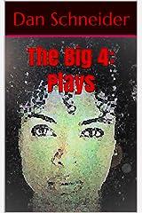 The Big 4: Plays Kindle Edition
