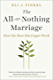 The All-or-Nothing Marriage: How the Best Marriages Work