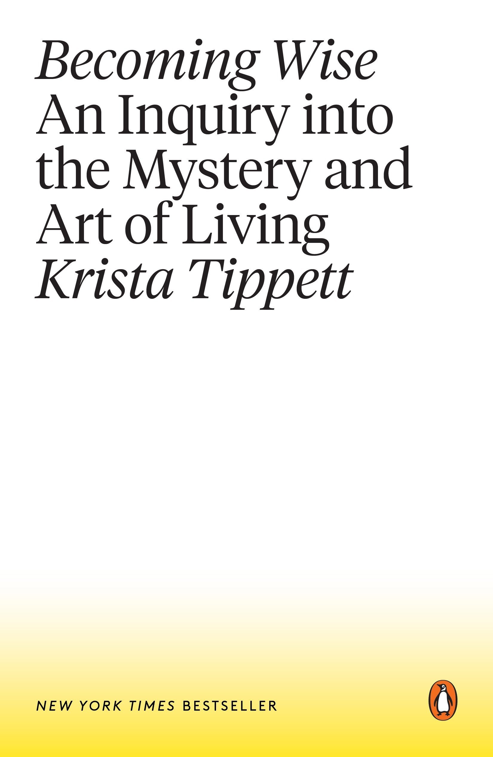 Download Becoming Wise: An Inquiry into the Mystery and Art of Living pdf