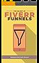 Fiverr Secret : Make Money With the Fiverr Funnel Formula (English Edition)
