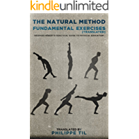 The Natural Method: Fundamental Exercises: Georges Hébert's Practical Guide to Physical Education