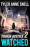 Tough Justice: Watched (Part 2 Of 8) (Tough Justice, Book 2)