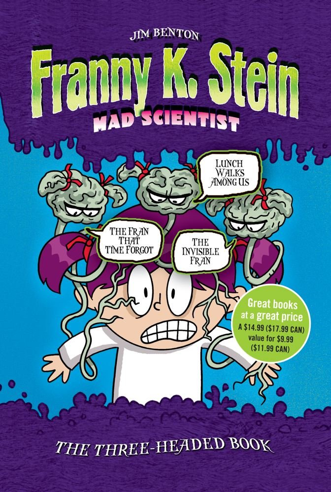 Read Online The Three-Headed Book: Lunch Walks Among Us; The Invisible Fran; The Fran That Time Forgot (Franny K. Stein, Mad Scientist) PDF