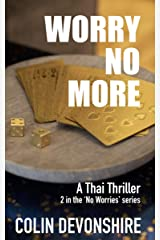 Worry No More: Thai Thriller (No Worries Book 2) Kindle Edition