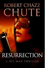 Resurrection: A Hit Man Thriller (The Hit Man Series Book 4) Kindle Edition