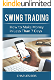 Swing Trading: How to Make Money in Less Than 7 Days