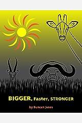 Bigger, Faster, Stronger Paperback
