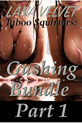 Taboo Squirters: Gushing Bundle Part 1 Kindle Edition