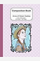 Composition Notebook: Anne of Green Gables 7.44 x 9.69 - 160 Lined Pages / 80 Sheets: Notebook Journal for Girls Paperback
