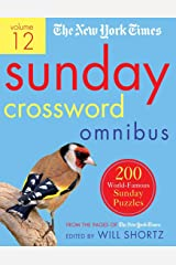 The New York Times Sunday Crossword Omnibus Volume 12: 200 World-Famous Sunday Puzzles from the Pages of The New York Times Paperback