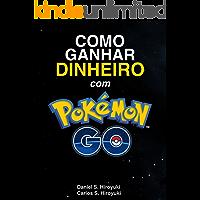 Como Ganhar Dinheiro com Pokémon Go