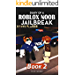 Diary of a Roblox Noob Jailbreak: Book 2
