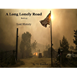 A Long Lonely Road, History Lost, Book 43: Lost History Book 43