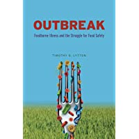 Outbreak: Foodborne Illness and the Struggle for Food Safety
