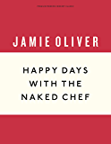 Happy Days with the Naked Chef (Anniversary Editions)