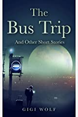 The Bus Trip: And Other Short Stories Kindle Edition