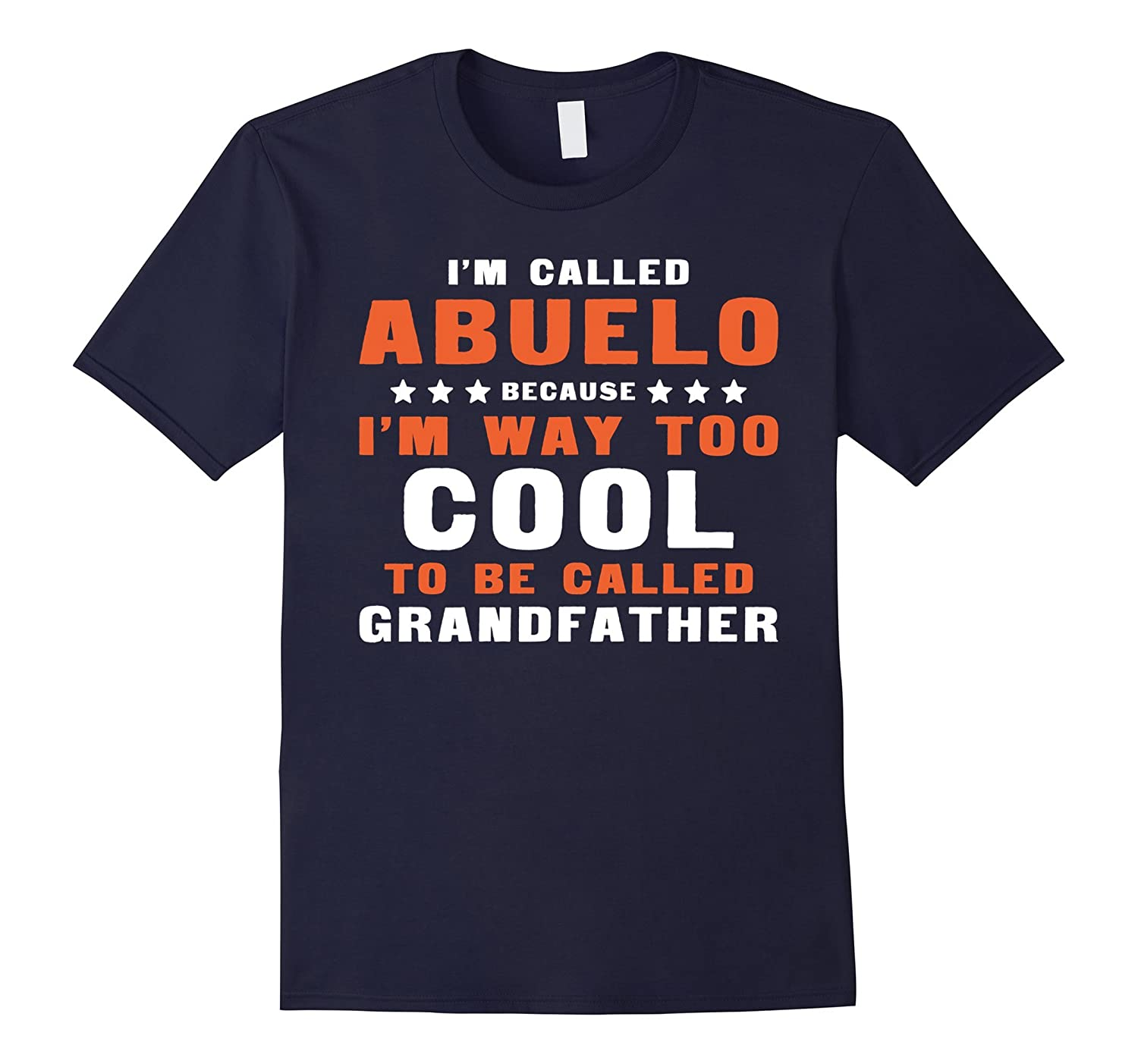 Abuelo Gift - Im Called Abuelo Because Im Way Too Cool-Art