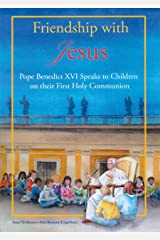Friendship with Jesus: Pope Benedict XVI Talks to Children on Their First Holy Communion Hardcover