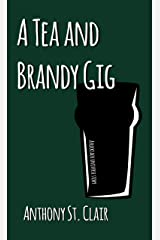 A Tea and Brandy Gig: A Rucksack Universe Story Kindle Edition