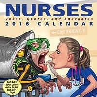 Nurses 2016 Day-to-Day Calendar: Jokes, Quotes, and Anecdotes