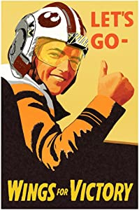 Lets Go Wings for Victory Xwing Pilot War Propaganda Cool Wall Decor Art Print Poster 24x36