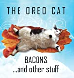 The Oreo Cat: Bacons and other stuff