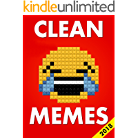 Memes: Clean Memes: Monster XXL Collection of Best Clean Memes 2018
