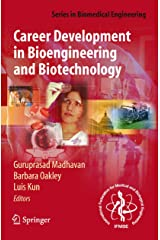Career Development in Bioengineering and Biotechnology: Roads Well Laid and Paths Less Traveled (Series in Biomedical Engineering) Kindle Edition
