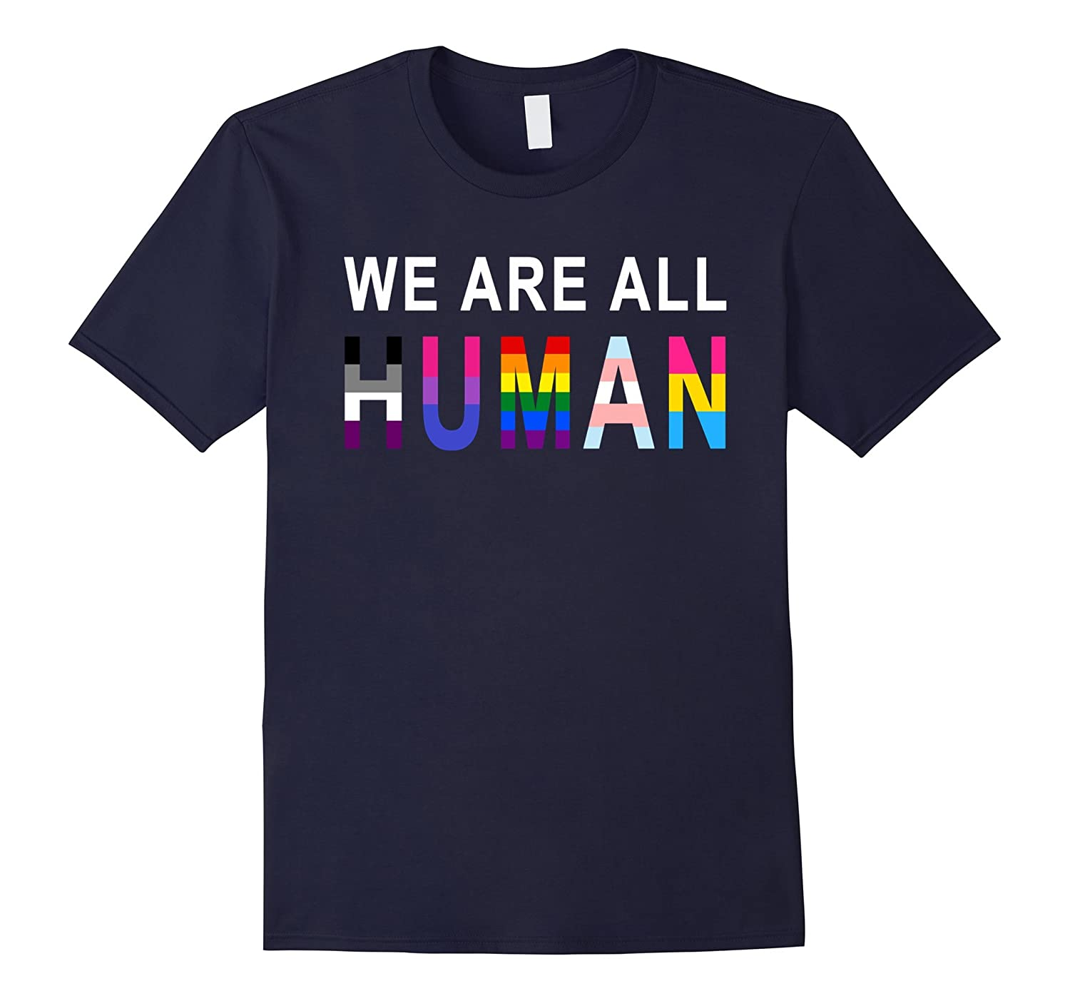 WE ARE ALL HUMAN LGBT SHIRT - PRIDE SHIRT-TD
