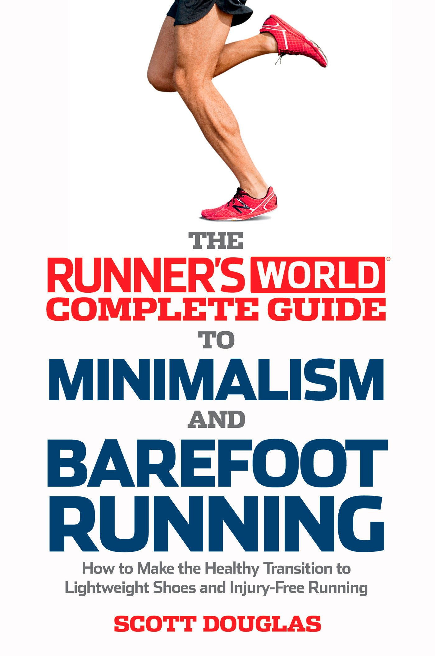 Runners World Complete Guide to Minimalism and Barefoot ...