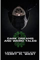 Dark Dreams and Weird Tales: A Baker Johnson Short Story (The Baker Johnson Tales Book 3) Kindle Edition