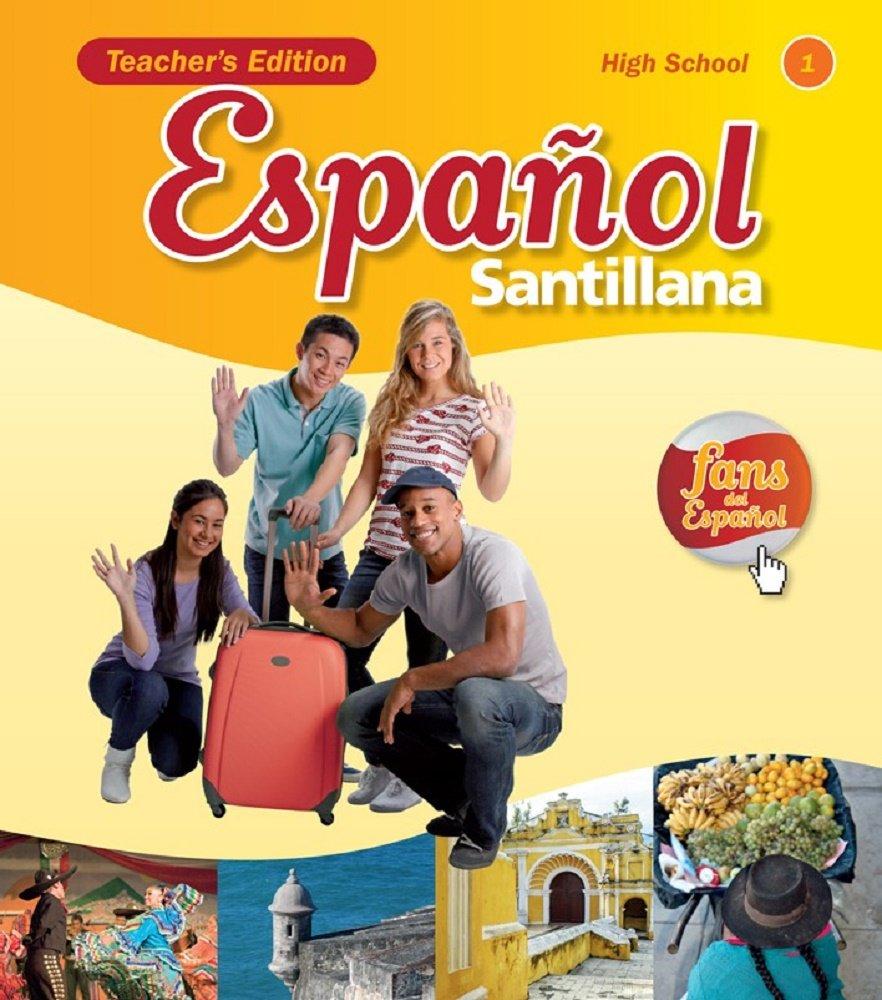 Espanol Santillana for High School Teacher Edition Level 1 ...