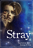 Stray (Touchstone Book 1)