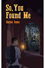 So, You Found Me Kindle Edition