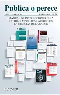 Cómo escribir y publicar un artículo científico: 1: Amazon.es: González García, Juana María, León Mejía, Ana C., Peñalba Sotorrío, Mercedes: Libros