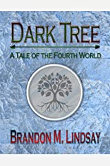 Dark Tree: A Tale of the Fourth World Kindle Edition