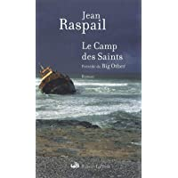Le Camp des Saints ; précédé de Big Other