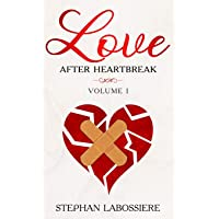 Finding Love After Heartbreak: Volume I: 1