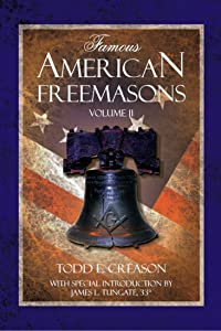 Famous American Freemasons: Volume II